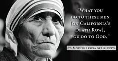To all states countries that have death penalty profound words from an amazing woman - What you do to these men YOU do to God""