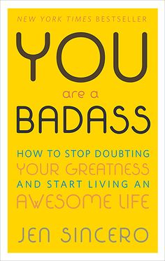 YOU ARE A BADASS IS THE SELF-HELP BOOK FOR PEOPLE WHO DESPERATELY WANT TO IMPROVE THEIR LIVES BUT DON'T WANT TO GET BUSTED DOING IT.