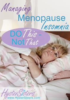 Do This - Not That: Managing Insomnia During Menopause | Menopause and Hormones Article | HysterSisters