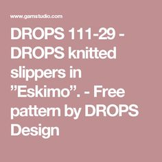 """DROPS 111-29 - DROPS knitted slippers in """"Eskimo"""". - Free pattern by DROPS Design"""