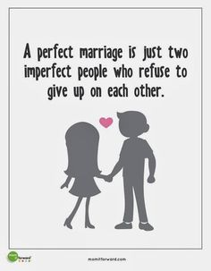 """""""A perfect marriage is just two imperfect people who refuse to give up on each other."""" #quote #love"""