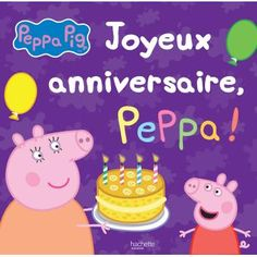 Peppa Pig - Joyeux anniversaire - Peppa ! - Collectif - cartonné - Livre - Fnac.com