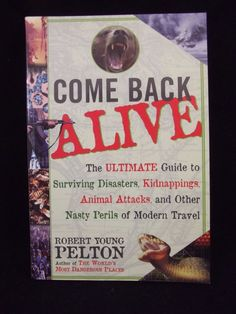 COME BACK ALIVE by Robert Pelton FIRST EDITION Brand New SURVIVAL #RobertPelton #SurvivalGuide
