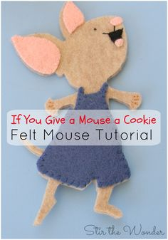 If You Give a Mouse a Cookie- Felt Mouse Tutorial! Your kids will love playing with this adorable mouse in our latest sensory bin! to go along with the classic Laura Numeroff book! Flannel Board Stories, Felt Board Stories, Felt Stories, Flannel Boards, Literacy Activities, Preschool Activities, Summer Activities, Book Crafts, Felt Crafts