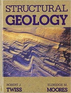 Structural Geology: Amazon.co.uk: Robert J. Twiss, Eldridge M. Moores: 9780716722526: Books