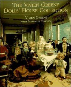 The Vivien Greene Dolls' House Collection: Vivien Greene: 9780879516321: Amazon.com: Books
