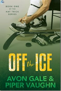 Review: Off the Ice (Hat Trick #1) by Avon Gale & Piper Vaughn | #mmromance #gayromance #gayfiction #lgbt #gay #books #review