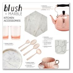 """""""Blush & Marble Kitchen Accessories"""" by kellylynne68 ❤ liked on Polyvore featuring interior, interiors, interior design, home, home decor, interior decorating, Caravan, Kate Spade, Old Dutch and Bloomingville"""