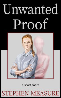 """Read """"Unwanted Proof"""" by Stephen Measure available from Rakuten Kobo. Proof, real proof, of gender identity. Satire, Short Stories, Book Review, Audio Books, Literature, Fiction, Ebooks, Author, Products"""
