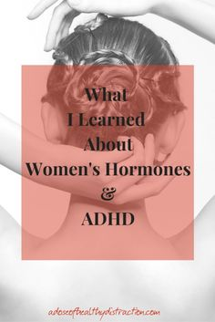 Did you know that estrogen plays a role in ADHD symptoms?  Learn how our hormones affect our emotions and  symptoms throughout our lives.