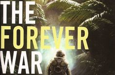 THE FOREVER WAR: The Author of Our Best SF Military Novel Explains the Future of War | Motherboard