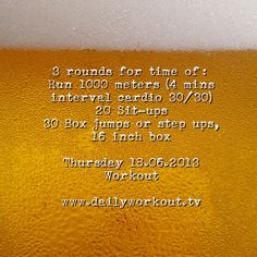 Thursday 18.07.2013 workout - background is motivation/why I do this everyday - I couldn't find red wine background so beer will do  :)