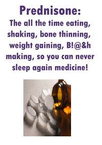 Prednisone...what a nightmare....Have you ever taken this medication? lower back pain humor