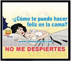 Chistes de parejas - ¿ Cómo te puedo hacer feliz en la cama ? Loving U, Memes, Funny Jokes, Quotes, Movie Posters, Cartoons, Smile, Friends, Happy