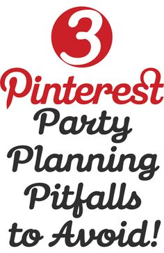 Great advice whether you are planning a cocktail party or a kids party.  Pinterest Party Planning Pitfalls to Avoid