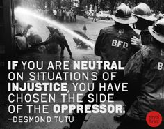 """""""If you are neutral on situations of injustice, you have chosen the dude if the oppressor"""" - Desmond Tutu Desmond Tutu, Social Issues, Social Work, Social Change, Social Media, Mantra, Great Quotes, Inspirational Quotes, Awesome Quotes"""