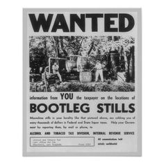 Wanted: Bootleg Stills, 1949. A wanted poster asking citizens to report moonshiners and the location of bootleg stills. Bluefield, West Virginia.