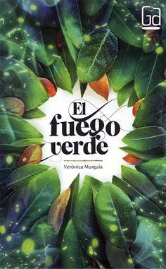 """""""El fuego verde"""", Verónica Murguía"""