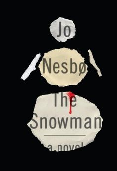 """""""The Snowman (Harry Hole Series #07)"""" by Jo Nesbø, translated from the Norwegian by Don Bartlett --- The night the first snow falls in Norway, a young boy wakes to find his mother gone. He walks through the silent house, but finds only wet footprints on the stairs. In the garden looms a solitary figure: a snowman bathed in cold moonlight, its black eyes glaring up at the bedroom windows. Round its neck is his mother's pink scarf. Inspector Harry Hole is convinced there is a link between ..."""