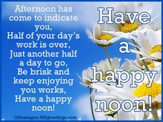 Have A Happy Noon afternoon good afternoon good afternoon quotes good afternoon…