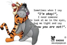 "eeyore winnie the pooh | Sometimes when I say ""I'm okay"" 
