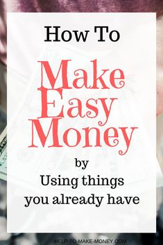 If you are trying to make money online because you need some extra for whatever the reason is; well, let me tell you how you may make money online, fast and easy. How? Very simple! After reading this post you will know how to make money while you declutte