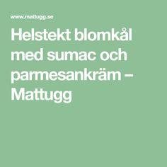 Helstekt blomkål med sumac och parmesankräm – Mattugg