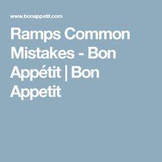 Ramps Common Mistakes - Bon Appétit | Bon Appetit