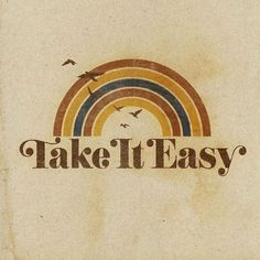 Take it easy graphic by Aaron von Freter for Rockswell. Rainbow retro vintage eagles typography type font classic rock and roll music 70s Aesthetic, Aesthetic Vintage, Blonde Aesthetic, Aesthetic Images, The Words, Retro Logos, Art Hippie, Hippie Vibes, Boho Hippie