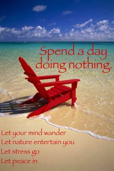 Spend a day doing nothing. Let you mind wander. Let nature entertain you. Let stress go. Let peace in. | Inspirational Quotes