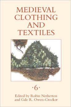 Medieval Clothing and Textiles 6: Amazon.co.uk: Robin Netherton, Gale R. Owen-Crocker: Books