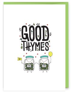Good Thymes Greeting Card - part of an herb pun collection from Humdrum Paper Corny Jokes, Funny Puns, Funny Quotes, Funny Stuff, Herb Puns, Love Puns, Pun Card, Frases Humor, Funny Cards