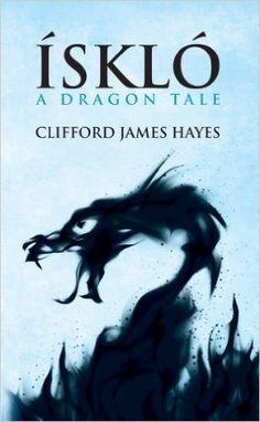 ISKLO: A DRAGON TALE, Clifford James Hayes - Amazon.com