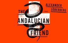 Sophie Brinkmann had no idea her former patient was an international crime lord. Hector Guzman had a Latin charm and easy smile she couldn't deny, so she agreed to a date. The Andalucian Friend by Alexander Soderberg. Book Cover Design, Book Design, Zine, New Books, Books To Read, Come Undone, Book Jacket, Thrillers, The Conjuring
