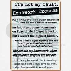 Really good excuses for not doing homework