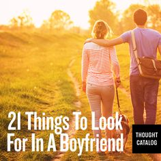 21 Things To Look For In A Boyfriend