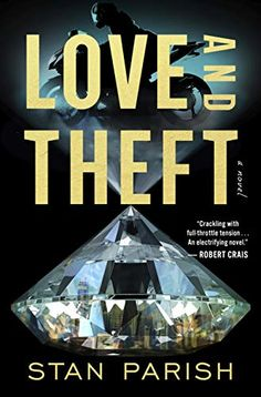 Love and Theft: A Novel - Kindle edition by Parish, Stan. Mystery, Thriller & Suspense Kindle eBooks @ Amazon.com.