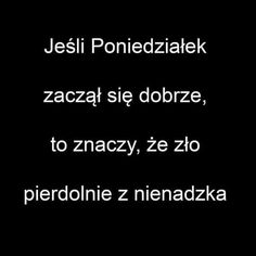 Zobacz, jakie 18 pomysłów jest teraz na czasie na . Mood Quotes, Happy Quotes, True Quotes, Motivational Quotes, Funny Quotes, Funny Memes, Jokes, Inspirational Quotes, The Sims4
