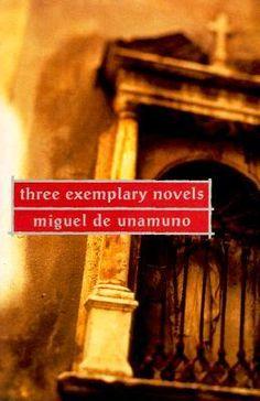 Three Exemplary Novels by Miguel de Unamuno