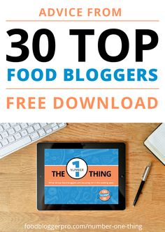 ~~30 top food bloggers what they think is the #1 most important thing to focus on in the coming year. Compiled into an downloadable eBook | Food Blogger Pro~~