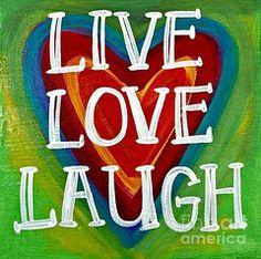 Carla Bank Art - Live Love Laugh by Carla Bank
