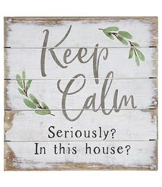 Story of my life! haha! #kids Keep Calm, Seriously? In this house? Farmhouse style wood sign, Farmhouse decor, Funny decor, Home decor, Entryway sign, gallery wall decor, living room, gift idea #ad