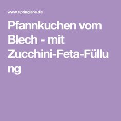 Pfannkuchen vom Blech - mit Zucchini-Feta-Füllung