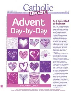 ADVENT DAY BY DAY CATHOLIC UPDATE Daily reflections for Advent and Christmas Day will inspire and encourage you as we await Jesus' birth. To sample it, click on the image. Catholic Update is a practical and affordable 4-page newsletter that explores Catholic teaching and tradition to promote better understanding by all Catholics. For bulk pricing information, go to http://www.liguori.org/catholic-update