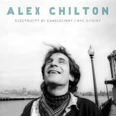 Alex Chilton - Electricity By Candlelight: NYC 2/13/97 on LP