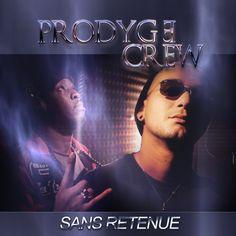Prodyge Crew - Sans Retenue