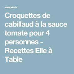 Croquettes de cabillaud à la sauce tomate pour 4 personnes - Recettes Elle à Table