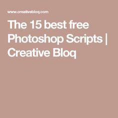 The 15 best free Photoshop Scripts | Creative Bloq