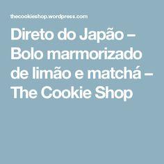 Direto do Japão – Bolo marmorizado de limão e matchá – The Cookie Shop