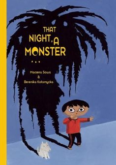 That Night a Monster 352x500 The Wildest Childrens Books of 2013